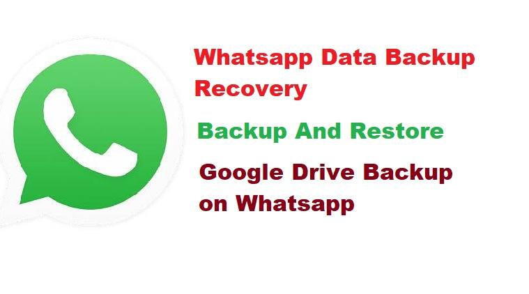 Whatsapp Backup On Google Drive - व्हाट्सएप पर Delete Hue Data Ko Recover Kaise Kare