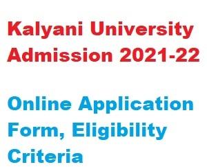 Kalyani University Admission 2021-22 - Application Form, Last Date, Merit List, Counselling Date